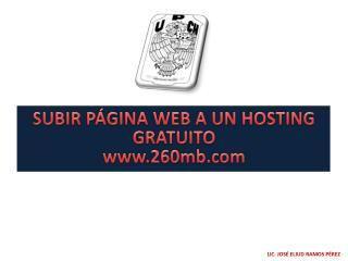 SUBIR PÁGINA WEB A UN HOSTING GRATUITO www.260mb.com