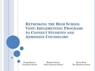 Rethinking the High School Visit: Implementing Programs to Connect Students and  Admission  Counselors
