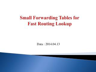Small  Forwarding Tables  for                          Fast  Routing Lookup