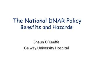 The National DNAR Policy Benefits and Hazards