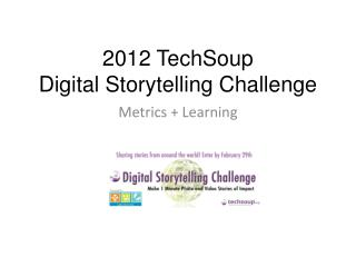 2012  TechSoup Digital Storytelling Challenge