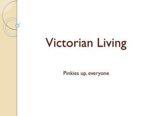 Victorian Living
