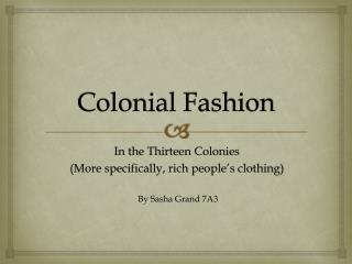 Colonial Fashion