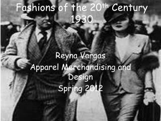 Fashions of the 20 th  Century 1930