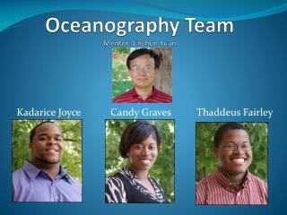 Oceanography Team Mentor:  Jinchun  Yuan
