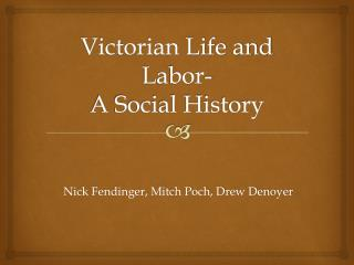 Victorian Life and Labor- A Social History