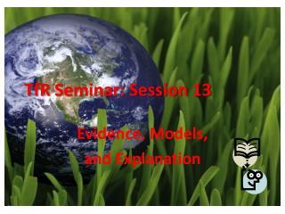TfR  Seminar: Session 13
