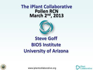 The iPlant Collaborative  Pollen RCN March 2 nd , 2013