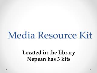 Media Resource Kit