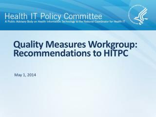 Quality Measures Workgroup: Recommendations to HITPC