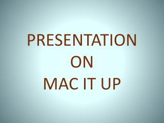 Mac It Up