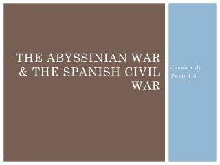The Abyssinian War & The Spanish Civil War