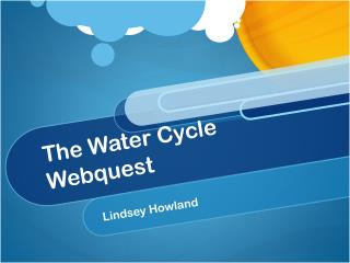 The Water Cycle  Webquest