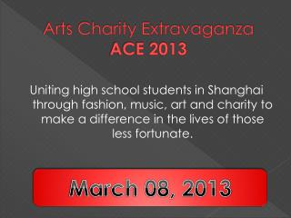 Arts Charity Extravaganza ACE 2013