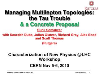 Managing Multilepton Topologies: the Tau Trouble & a Concrete Proposal