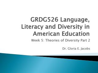 GRDG526 Language, Literacy and Diversity in American Education