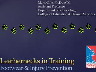 Mark Cole, Ph.D., ATC Assistant Professor  Department of Kinesiology College of Education & Human Services
