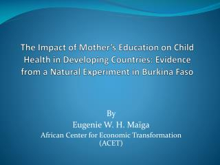 The Impact of Mother's Education on Child Health in Developing Countries: Evidence from a Natural Experiment in Burkina