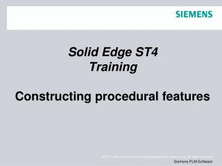 Solid Edge  ST4 Training Constructing procedural features