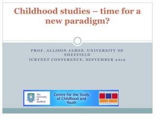Childhood studies – time for a new paradigm?