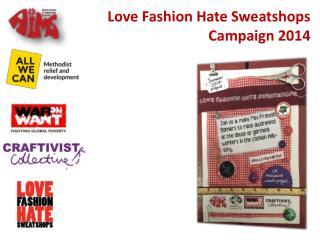 Love Fashion Hate Sweatshops  Campaign 2014