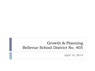 Growth & Planning Bellevue School District No. 405
