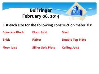 Bell ringer February  06,  2014