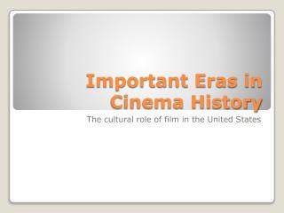 Important Eras in Cinema History