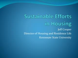 Sustainable Efforts  in Housing