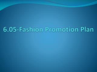 6.05-Fashion  P romotion Plan
