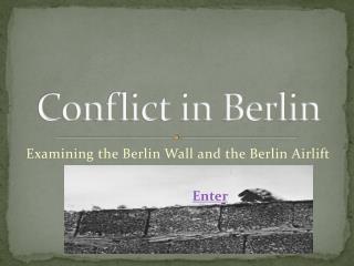 Conflict in Berlin