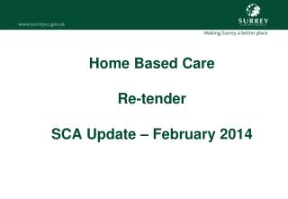 Home Based Care Re-tender SCA Update – February 2014