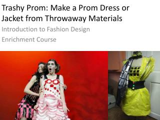 Trashy Prom: Make a Prom Dress or Jacket from Throwaway Materials