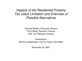 Impacts of the Residential Property  Tax Value Limitation and Overview of  Possible Alternatives