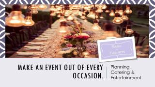 Make an event out of every occasion.