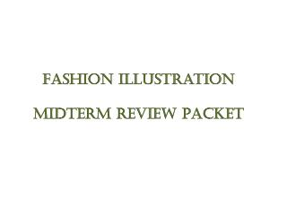 Fashion Illustration Midterm Review Packet