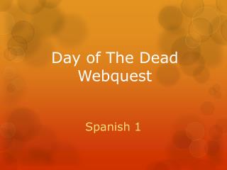 Day of The Dead  Webquest