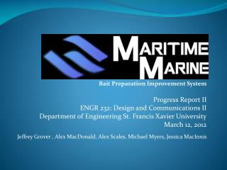 Bait Preparation Improvement System  Progress Report II ENGR 232: Design and Communications II Department of Engineerin