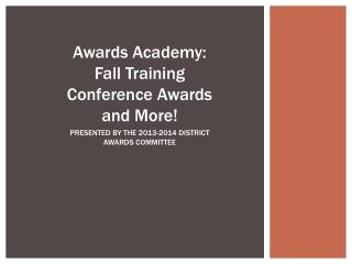 Awards Academy: Fall Training Conference Awards and More!