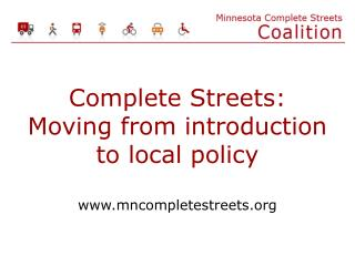 Complete Streets: Moving from introduction to  local policy www.mncompletestreets.org