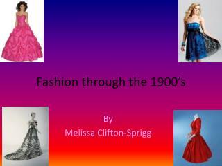 Fashion through the  1900's