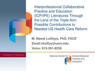 M. Nawal Lutfiyya, PhD, FACE Email:nlutfiyy@umn.edu Voice: 612-301-8259