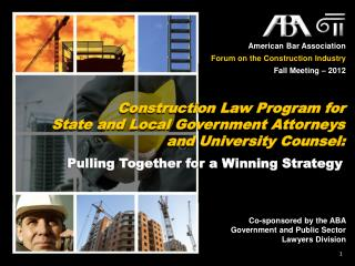 American Bar Association Forum on the Construction Industry Fall Meeting  –  2012