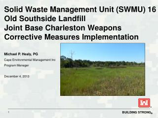 Solid Waste Management Unit (SWMU) 16  Old Southside Landfill  Joint Base Charleston Weapons Corrective Measures Implem