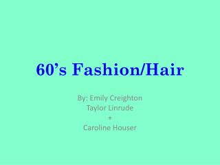 60's Fashion/Hair