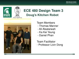 ECE 480 Design Team 3  Doug's Kitchen Robot