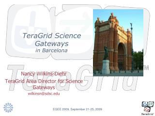 TeraGrid Science Gateways in Barcelona
