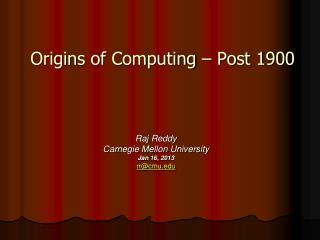 Origins of  Computing – Post 1900