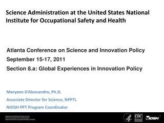 Science Administration  at the United States National Institute for Occupational Safety and Health