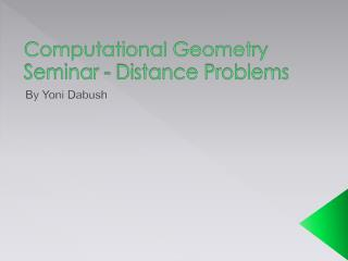 Computational Geometry Seminar - Distance Problems